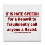 Racist Hate Speech Tile Coaster