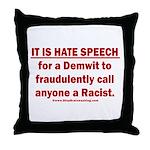 Racist Hate Speech Throw Pillow