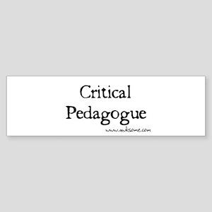 """""""Critical Pedagogue"""" Bumper Sticker"""
