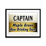 Maple Grove Beer Drinking Team Framed Panel Print
