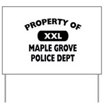 Property of Maple Grove PD Yard Sign