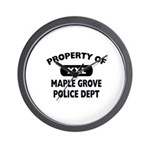 Property of Maple Grove PD Wall Clock