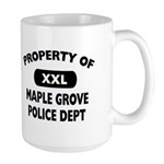 Property of Maple Grove PD Large Mug