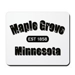 Maple Grove Established 1858 Mousepad