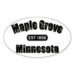 Maple Grove Established 1858 Oval Sticker