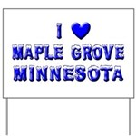 I Love Maple Grove Winter Yard Sign