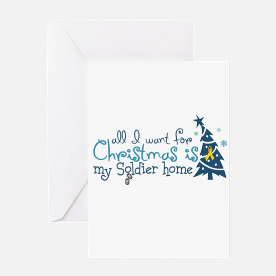 All I want ... Soldier home Greeting Card