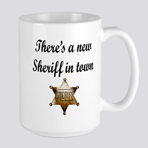 NEW SHERIFF IN TOWN Large Mug