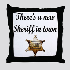 NEW SHERIFF IN TOWN Throw Pillow