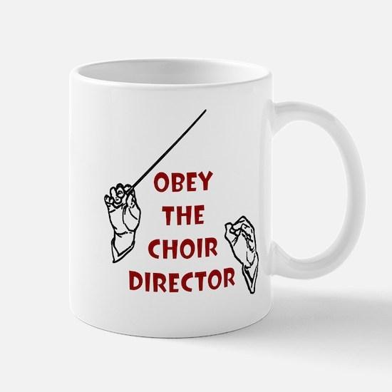 Obey the Choir Director Mug