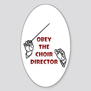 Obey the Choir Director Oval Sticker