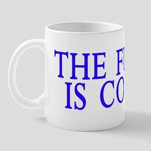 Future Coming White Mugs