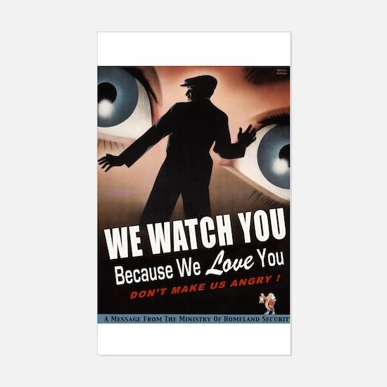 We Watch You Because We Love You Sticker (Rectangu