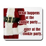 What Happens at the Cookie Party Mousepad
