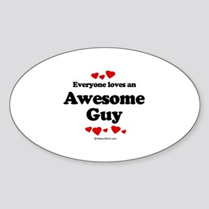 Everyone loves an Awesome Guy ~ Oval Sticker