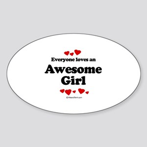 Everyone loves an Awesome Girl ~ Oval Sticker