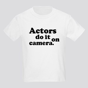 Actors do it on camera. Kids T-Shirt