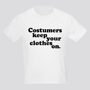 Costumers keep your clothes on. Kids T-Shirt