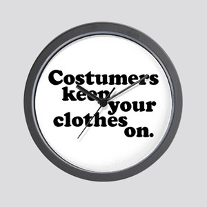 Costumers keep your clothes on. Wall Clock