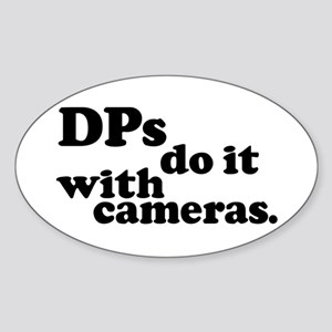DPs do it with cameras. Oval Sticker