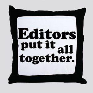 Editors put it all together. Throw Pillow