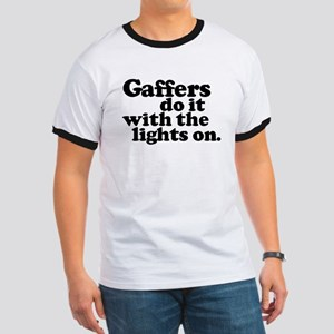 Gaffers do it with the lights Ringer T