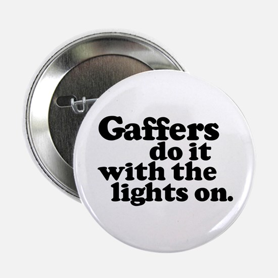 Gaffers do it with the lights Button