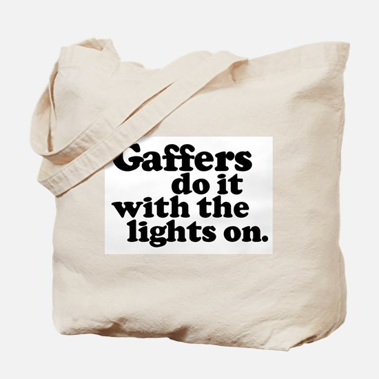 Gaffers do it with the lights Tote Bag