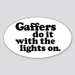 Gaffers do it with the lights Oval Sticker