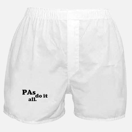 PAs do it all. Boxer Shorts