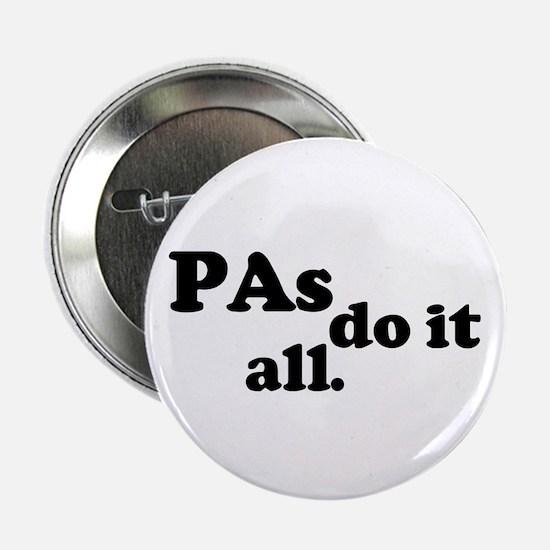 PAs do it all. Button