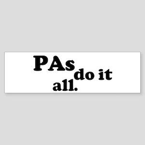 PAs do it all. Bumper Sticker
