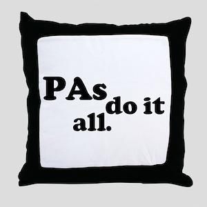 PAs do it all. Throw Pillow