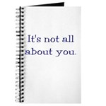 It's not all about you Journal