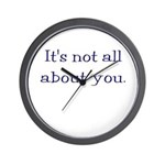 It's not all about you Wall Clock