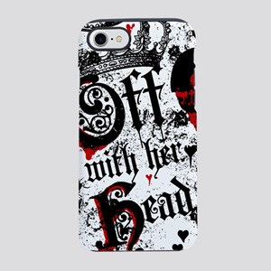Off WIth Her Head iPhone 7 Tough Case