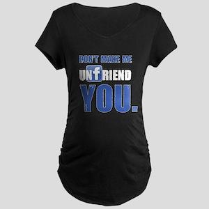 Unfriend Maternity Dark T-Shirt