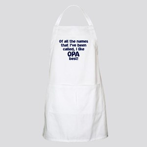I LIKE BEING CALLED OPA! Apron