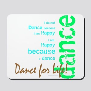 Dance for Life 1 Mousepad