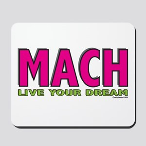 MACH live your dream Mousepad