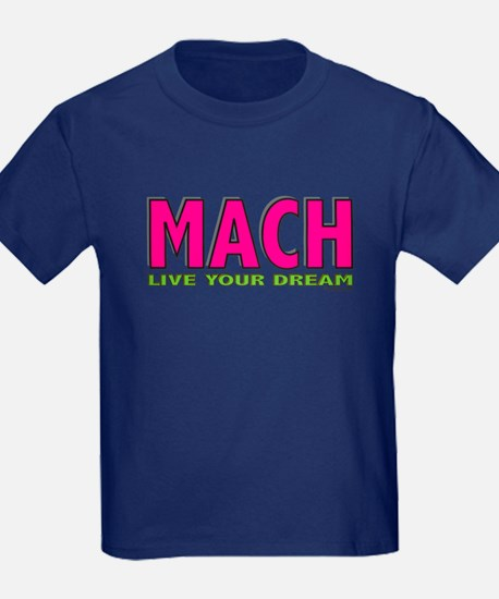 MACH live your dream T