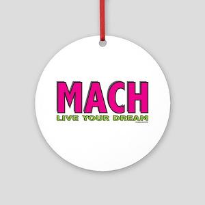 MACH live your dream Ornament (Round)
