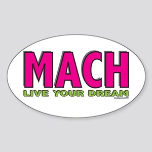 MACH live your dream Oval Sticker