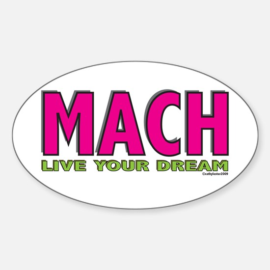 MACH live your dream Oval Decal