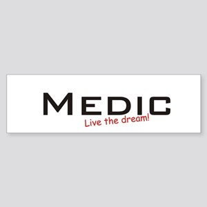 Medic / Dream! Bumper Sticker