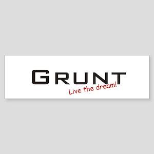 Grunt / Dream! Bumper Sticker