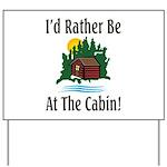At The Cabin Yard Sign