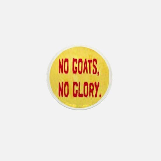 No Goats No Glory Mini Button