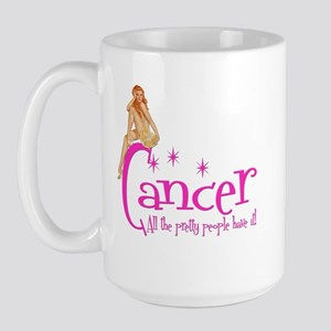 Cancer - All the pretty people have it Large Mug