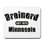 Brainerd Established 1873 Mousepad